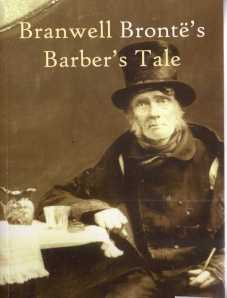 Branwell Brontes Barbers Tale by Chris Firth