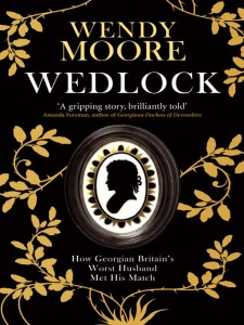 wedlock by Wendy Moore, mine has a white cover